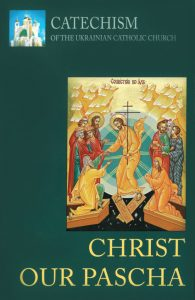 Christ Our Pascha: Catechism of the Ukrainian Catholic Church
